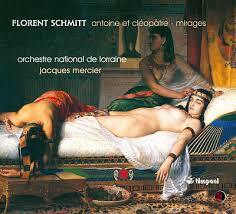 Florent Schmitt Mirages Jacques Mercier Lorraine National Orchestra