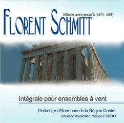 Florent Schmitt: Complete Compositions for Wind Ensemble (Corelia)