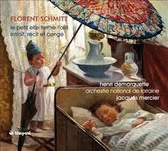 Florent Schmitt: Le petit elfe Ferme-l'oeil (Mercier)