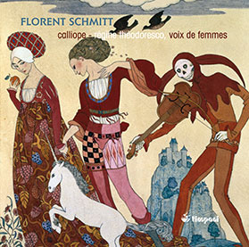 Florent Schmitt: Choral Works for Female Voices (Timpani)