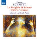 Florent Schmitt Piano Music Vincent Larderet NAXOS