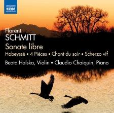 Florent Schmitt Sonate libre NAXOS Halska Chaiquin