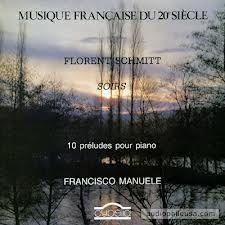 Florent Schmitt Soirs Francisco Manuele