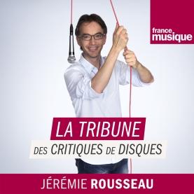 La Tribune des critiques de disques Jeremie Rousseau