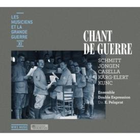 Les musiciens et la Grande Guerre Vol. 11 Schmit Jongen Karg-Elert Kunc Casella