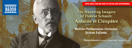 Florent Schmitt Antoine et Cleopatre JoAnn Falletta Buffalo Philharmonic NAXOS